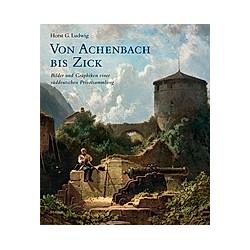 Von Achenbach bis Zick. Horst G. Ludwig  - Buch
