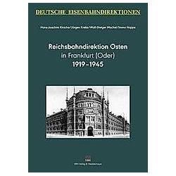 Deutsche Eisenbahndirektionen: Reichsbahndirektion Osten. Wolf-Dietger Machel  Hans-Joachim Kirsche  Immo Hoppe  Jürgen Krebs  - Buch