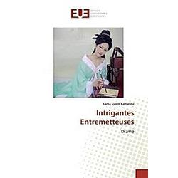 Intrigantes Entremetteuses. Kama Sywor Kamanda  - Buch
