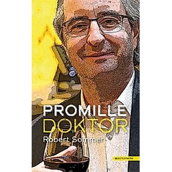 Promille-Doktor. Robert Sommer  - Buch