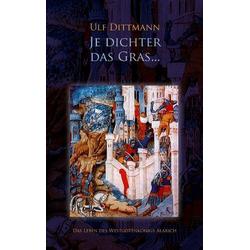 Je dichter das Gras ... als Buch von Ulf Dittmann