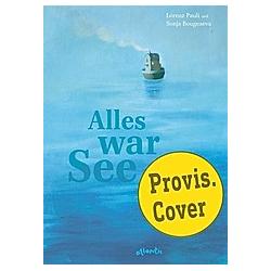 Pauli  L: Alles war See. Lorenz Pauli  - Buch