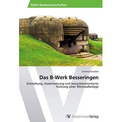Das B-Werk Besseringen als Buch von Corinna Knauber
