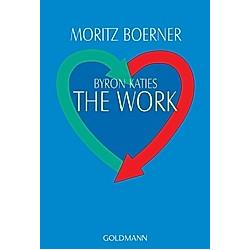 Byron Katies The Work. Moritz Boerner  - Buch