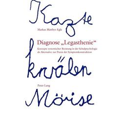 Diagnose «Legasthenie»