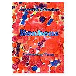 Bonbons. Annette Günster  - Buch