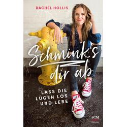 Schmink's dir ab als Buch von Rachel Hollis