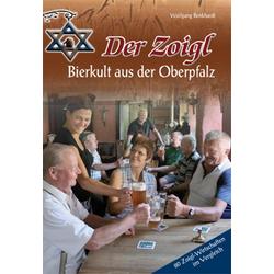Der Zoigl - Bierkult aus der Oberpfalz als Buch von Wolfgang Benkhardt