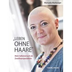 Leben ohne Haare als Buch von Manuela Marburger
