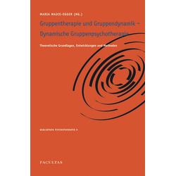 Gruppentherapie Gruppendynamik Dynamische Gruppenpsychotherapie: eBook von