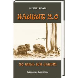 Saugut 2.0 als Buch von Heinz Adam