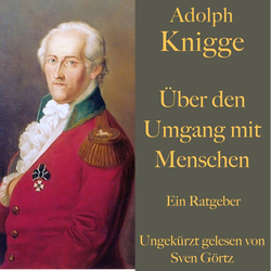 Adolph Knigge: Über den Umgang mit Menschen als Hörbuch Download von Adolph Knigge