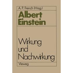 Albert Einstein Wirkung und Nachwirkung als Buch von