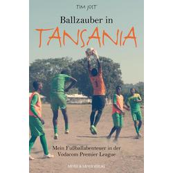 Ballzauber in Tansania: Buch von Tim Jost
