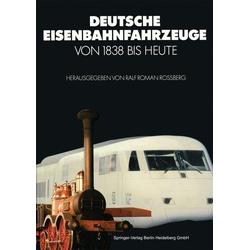 Deutsche Eisenbahnfahrzeuge von 1838 Bis Heute: eBook von