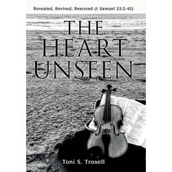 The Heart Unseen als Buch von Toni S. Troxell