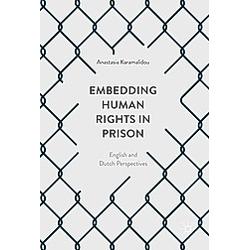 Embedding Human Rights in Prison. Anastasia Karamalidou  - Buch
