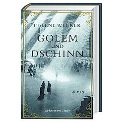 Golem und Dschinn. Helene Wecker  - Buch