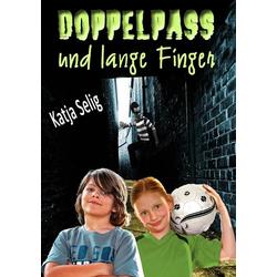 Doppelpass und lange Finger als Buch von Katja Selig