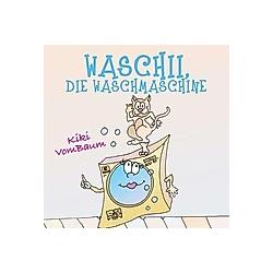 Waschii  die Waschmaschine. Kiki VomBaum  - Buch