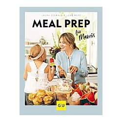 Meal Prep für Mamis. Laura Osswald  Lena Merz  - Buch