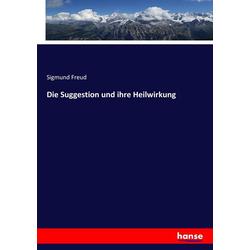 Die Suggestion und ihre Heilwirkung als Buch von Sigmund Freud