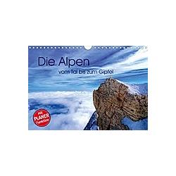 Die Alpen - vom Tal bis zum Gipfel (Wandkalender 2021 DIN A4 quer)