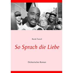 So Sprach die Liebe als Buch von Burak Tuncel