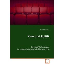 Kino und Politik als Buch von Daniel Cornicius