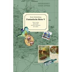 Fantastische Reise V als Buch von Bodo Schulenburg