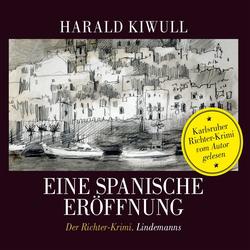 Eine Spanische Eröffnung als Hörbuch Download von Harald Kiwull