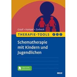 Therapie-Tools Schematherapie mit Kindern und Jugendlichen: eBook von Peter Graaf/ Jenny Hampel/ Gerhard Zarbock