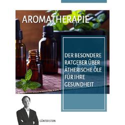 Aromatherapie: eBook von Günter Stein