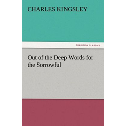 Out of the Deep Words for the Sorrowful als Buch von Charles Kingsley