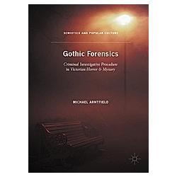 Gothic Forensics. Michael Arntfield  - Buch