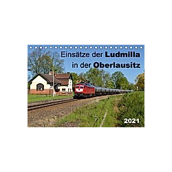 Einsätze der Ludmilla in der Oberlausitz 2021 (Tischkalender 2021 DIN A5 quer) - Kalender