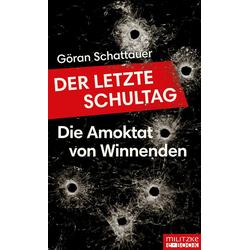 Der letzte Schultag: eBook von Göran Schattauer