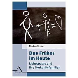 Das Früher im Heute. Markus Schaer  - Buch