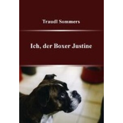 Ich der Boxer Justine als Buch von Traudl Sommers