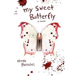 My Sweet Butterfly als Buch von Steve Fleischli