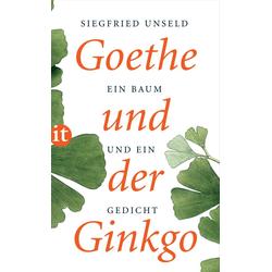 Goethe und der Ginkgo: eBook von Siegfried Unseld