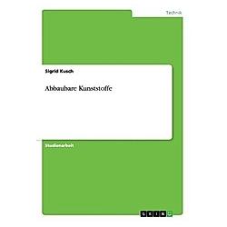 Abbaubare Kunststoffe. Sigrid Kusch  - Buch