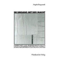Im Umgang mit der Macht. Angela Borgwardt  - Buch