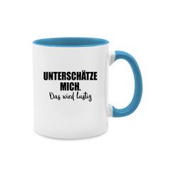 Shirtracer Tasse Unterschätze mich. Das wird lustig - Tasse mit Spruch - Tasse zweifarbig - Tassen, lustige geschenke