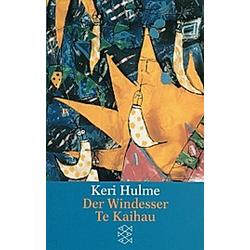 Der Windesser  Te Kaihau. Keri Hulme  - Buch