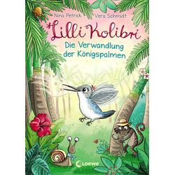 Lilli Kolibri - Die Verwandlung der Königspalmen als Buch von Nina Petrick