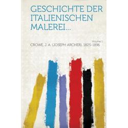 Geschichte der italienischen Malerei... Volume 1 als Taschenbuch von