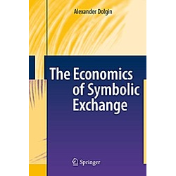 The Economics of Symbolic Exchange. Alexander Dolgin  - Buch