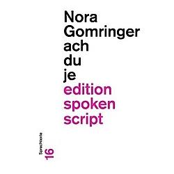 achduje. Nora Gomringer  - Buch