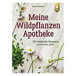 Meine Wildpflanzen-Apotheke